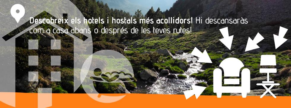 Descobreix els hotels i hostals més acollidors! Hi descansaràs com a casa abans o després de les teves rutes!