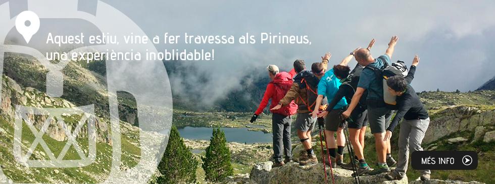 Aquest estiu, vine a fer travessa als Pirineus, una experiència inoblidable!